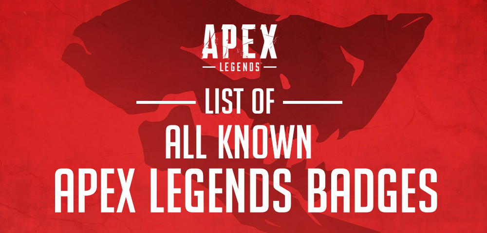 Apex Legends Badges List - How To Unlock All Apex Badges